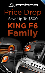 Cobra King F6 FamilyPrice Drop - Save Up To $300